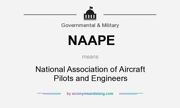 What does NAAPE mean? It stands for National Association of Aircraft Pilots and Engineers