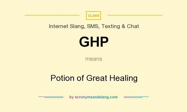 What does GHP mean? It stands for Potion of Great Healing