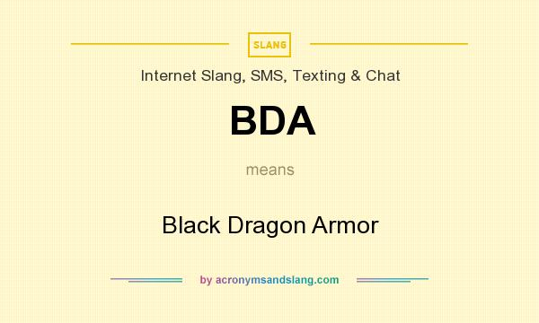 What does BDA mean? It stands for Black Dragon Armor