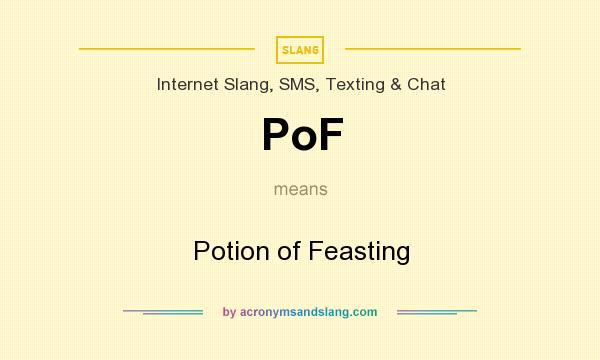 What does PoF mean? It stands for Potion of Feasting