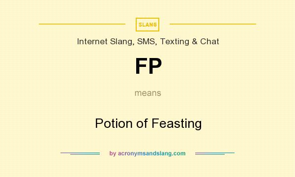 What does FP mean? It stands for Potion of Feasting