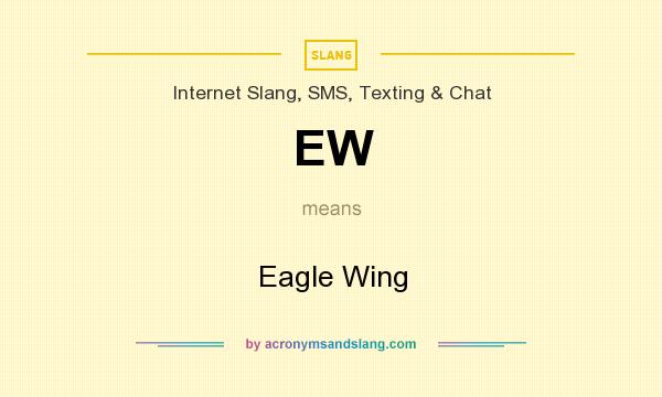 What does EW mean? It stands for Eagle Wing