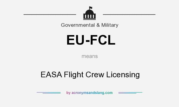 What does EU-FCL mean? It stands for EASA Flight Crew Licensing