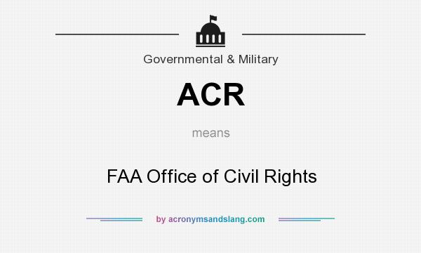 What does ACR mean? It stands for FAA Office of Civil Rights
