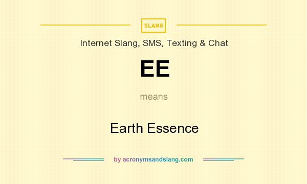 What does EE mean? It stands for Earth Essence