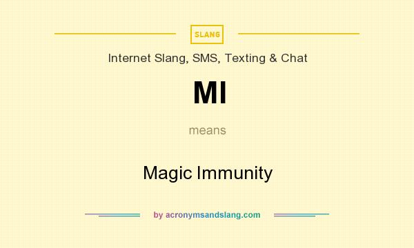 What does MI mean? It stands for Magic Immunity