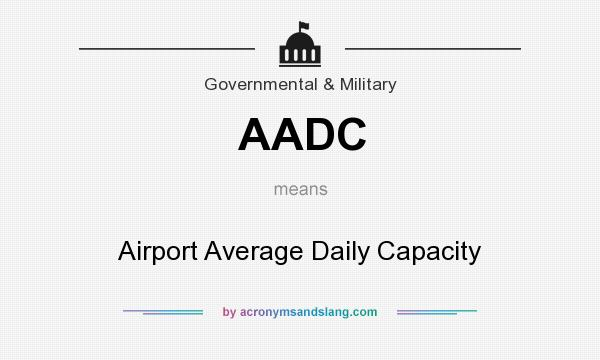 What does AADC mean? It stands for Airport Average Daily Capacity