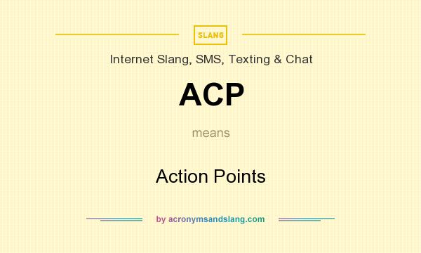 What does ACP mean? It stands for Action Points