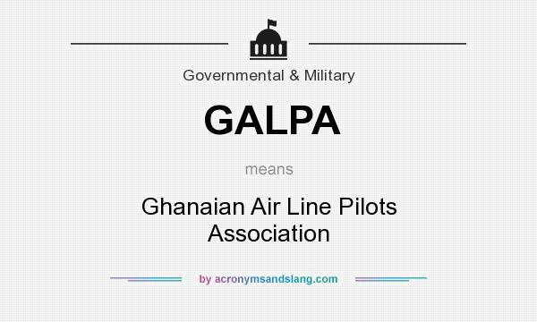 What does GALPA mean? It stands for Ghanaian Air Line Pilots Association