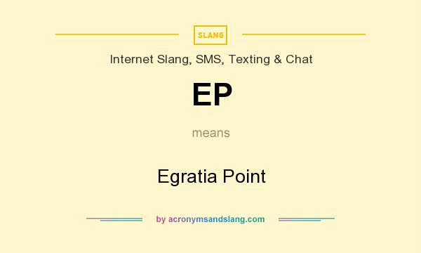 What does EP mean? It stands for Egratia Point