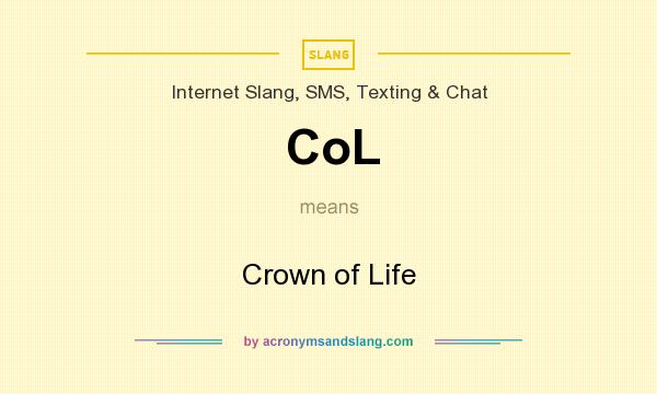 What does CoL mean? It stands for Crown of Life