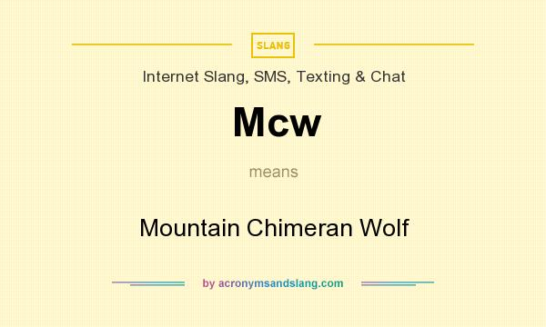 What does Mcw mean? It stands for Mountain Chimeran Wolf