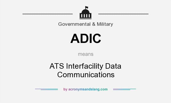 What does ADIC mean? It stands for ATS Interfacility Data Communications