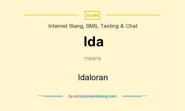 What does Ida mean? It stands for Idaloran