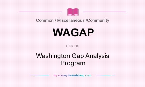 What does WAGAP mean? It stands for Washington Gap Analysis Program