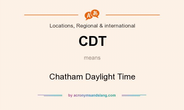 What does CDT mean? It stands for Chatham Daylight Time
