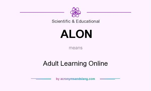 What does ALON mean? It stands for Adult Learning Online