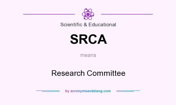 What does SRCA mean? It stands for Research Committee