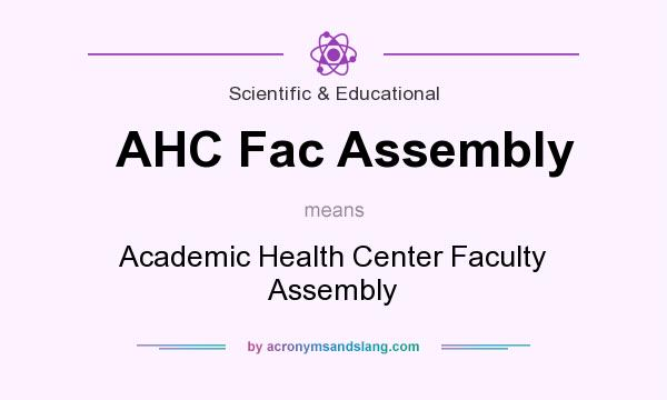 What does AHC Fac Assembly mean? It stands for Academic Health Center Faculty Assembly