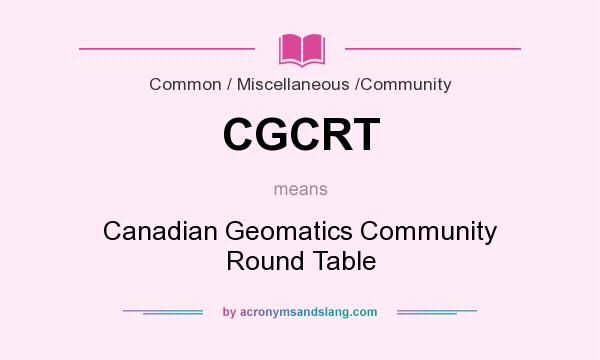 Definition Of Round Table.What Does Cgcrt Mean Definition Of Cgcrt Cgcrt Stands For