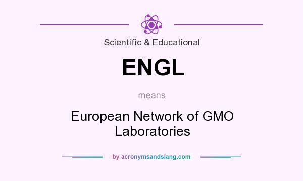 What does ENGL mean? It stands for European Network of GMO Laboratories