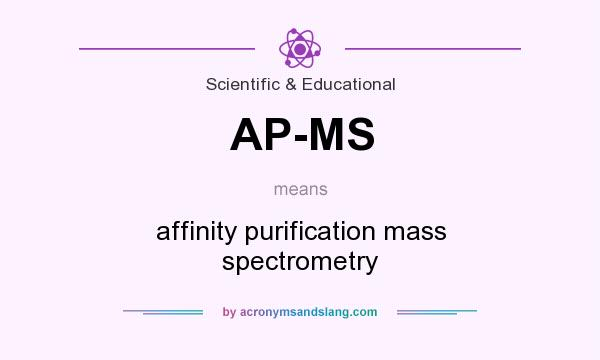 What does AP-MS mean? It stands for affinity purification mass spectrometry