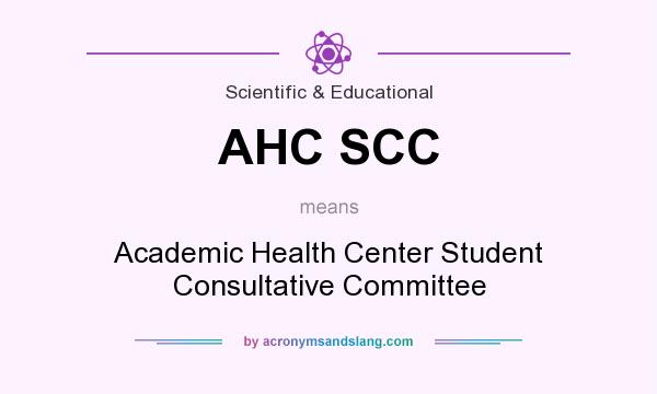 What does AHC SCC mean? It stands for Academic Health Center Student Consultative Committee