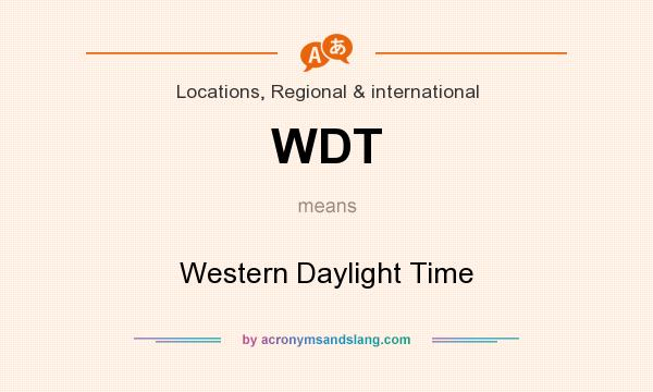 What does WDT mean? It stands for Western Daylight Time