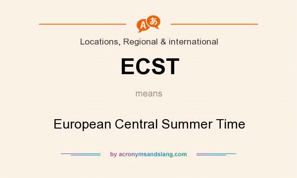 What does ECST mean? It stands for European Central Summer Time