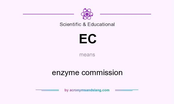 What does EC mean? It stands for enzyme commission