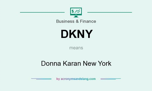What does DKNY mean? It stands for Donna Karan New York