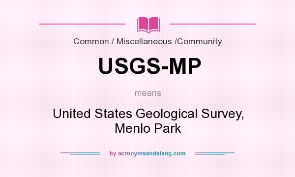 What does USGS-MP mean? It stands for United States Geological Survey, Menlo Park