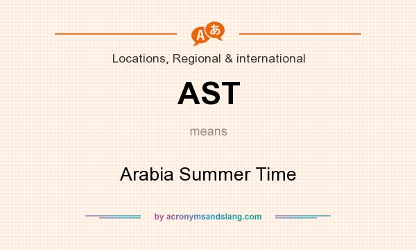 What does AST mean? It stands for Arabia Summer Time