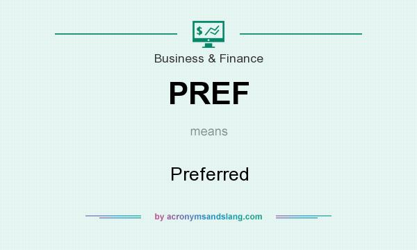 What does PREF mean? It stands for Preferred