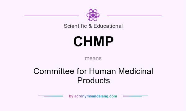 What does CHMP mean? It stands for Committee for Human Medicinal Products