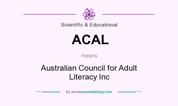 What does ACAL mean? It stands for Australian Council for Adult Literacy Inc