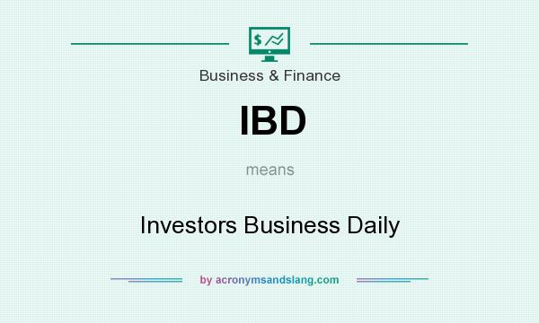 What does IBD mean? It stands for Investors Business Daily