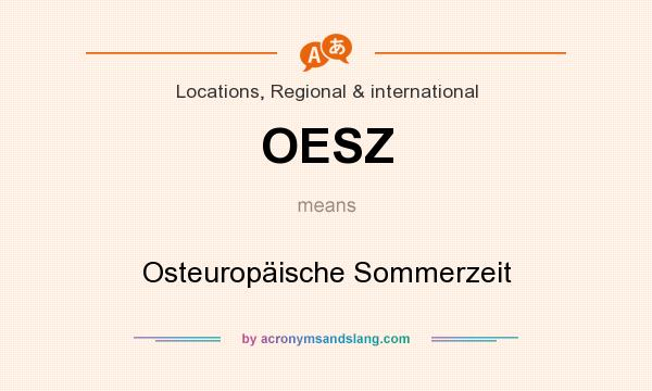 What does OESZ mean? It stands for Osteuropäische Sommerzeit