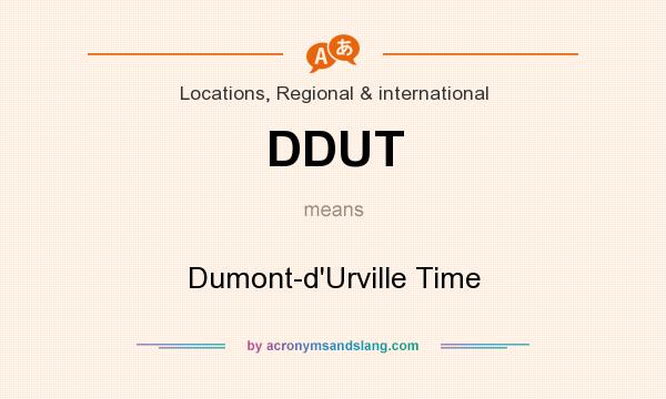 What does DDUT mean? It stands for Dumont-d`Urville Time