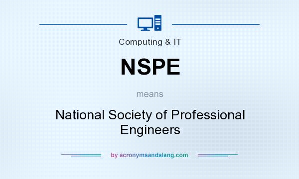 What does NSPE mean? It stands for National Society of Professional Engineers
