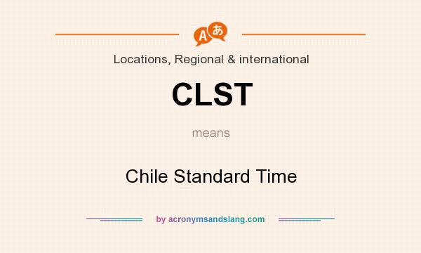 What does CLST mean? It stands for Chile Standard Time