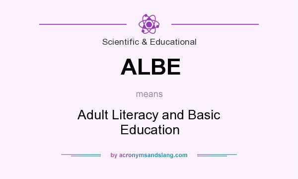 What does ALBE mean? It stands for Adult Literacy and Basic Education