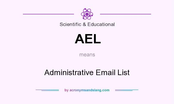 What does AEL mean? It stands for Administrative Email List