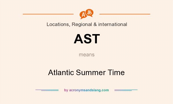 What does AST mean? It stands for Atlantic Summer Time