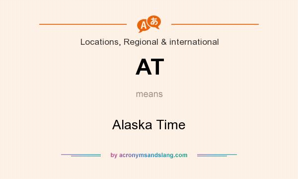 What does AT mean? It stands for Alaska Time