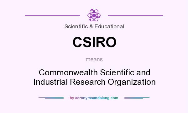 What does CSIRO mean? It stands for Commonwealth Scientific and Industrial Research Organization