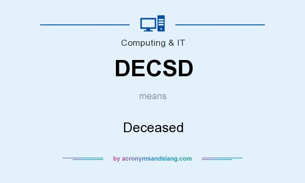 What does DECSD mean? It stands for Deceased