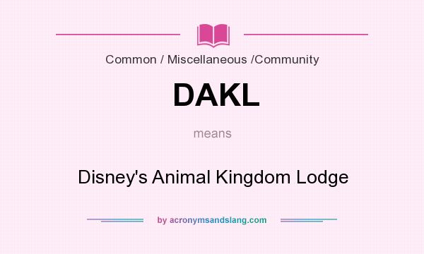 What does DAKL mean? It stands for Disney`s Animal Kingdom Lodge