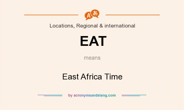 What does EAT mean? It stands for East Africa Time