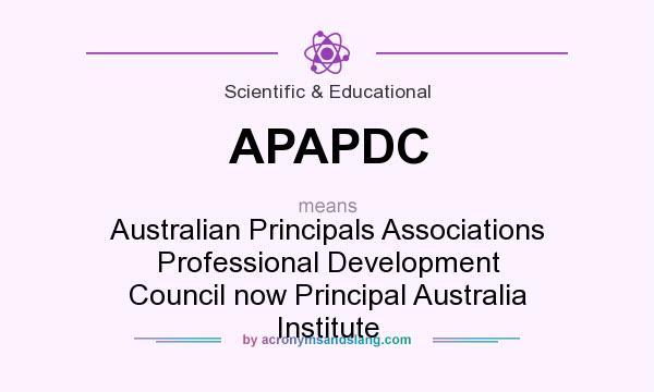 What does APAPDC mean? It stands for Australian Principals Associations Professional Development Council now Principal Australia Institute